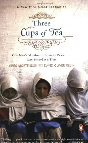 Three Cups of Tea: One Man's Mission to Promote Peace . . . One School at a Time