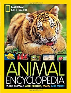 National Geographic Animal Encyclopedia: 2,500 Animals with Photos, Maps, and More! from National Geographic Children's Books