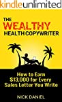 The Wealthy Health Copywriter: How to...