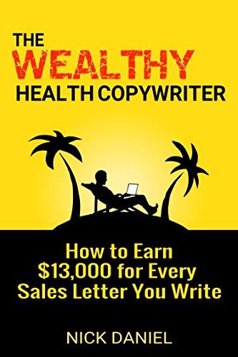 The Wealthy Health Copywriter by Nick Daniel ebook deal