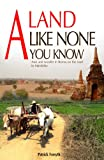 img - for A Land Like None You Know - Awe and wonder in Burma on the road to Mandalay book / textbook / text book