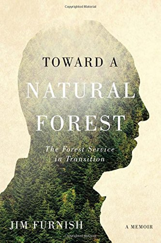 Toward a Natural Forest: The Forest Service in Transition (A Memoir) (Service Transition compare prices)