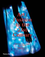Art/Fashion in the 21st Century