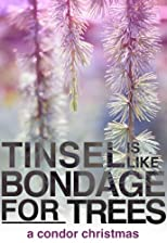 Tinsel is like Bondage for Trees