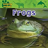 img - for Frogs (Amazing Animals (Gareth Stevens Library)) book / textbook / text book