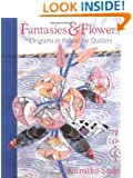 Fantasies & Flowers: Origami in Fabric for Quilters