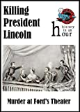 Killing President Lincoln (history in an hour)