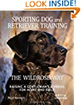 Sporting Dog and Retriever Training:...