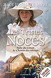 Les Tristes noces: Saga Le Moulin du loup, tome 3