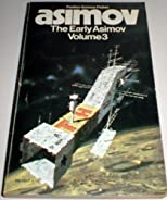 The Early Asimov, Volume 3