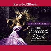 The Sweetest Dark | [Shana Abe]