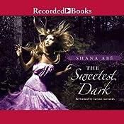 The Sweetest Dark | [Shana Abe]