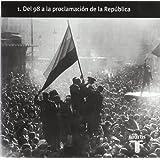 HISTORIA DE ESPAÑA 1, SIGLO XX DEL 98 A LA PROCLAMACION DE LA REPUBLICA (Taurus Pensamiento)
