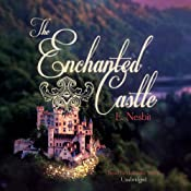 The Enchanted Castle | [Edith Nesbit]