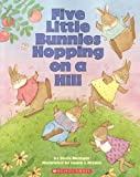 Five Little Bunnies Hopping on a Hill (0439803829) by Steve Metzger