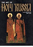 img - for The Art of Holy Russia : Icons from Moscow 1400 - 1660. book / textbook / text book