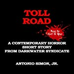 Toll Road: A Contemporary Horror Short Story | Antonio Simon Jr.