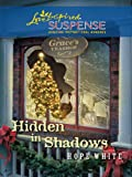 Hidden in Shadows (Love Inspired Suspense)