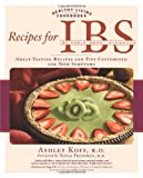 Recipes for IBS: Great-Tasting Recipes and Tips Customized for Your Symptoms (Healthy Living Cookbooks)