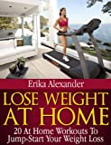 Lose weight at home: 20 At Home Workouts To Jump-Start Your Weight Loss