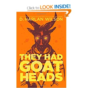They Had Goat Heads D. Harlan Wilson
