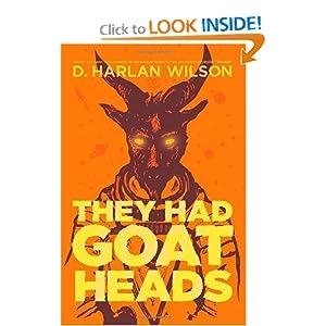 They Had Goat Heads D. Harlan Wilson