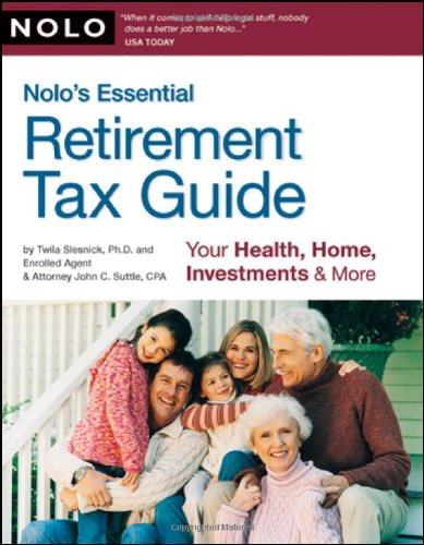 Nolo's Essential Retirement Tax Guide: Your Health, Home, Investments & More