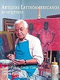 Artistas Latinoamericanos en su estudio / Latin American Artists in Their Studio (Spanish Edition) (9681850556) by Colle, Marie-Pierre