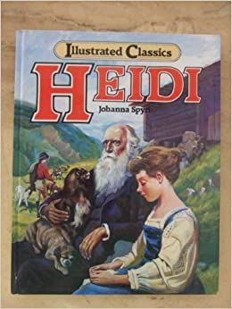 Heidi: Illustrated Childrens Classics (Illustrated Classic): Johanna Spyri: 9780517655887