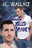 Curiosity Killed Shaney - J.C. Wallace
