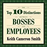 img - for The Top 10 Distinctions Between Bosses and Employees book / textbook / text book