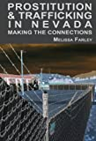 Prostitution and Trafficking in Nevada: Making the Connections