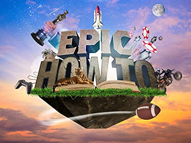 Epic How To Season 1 Episode 12