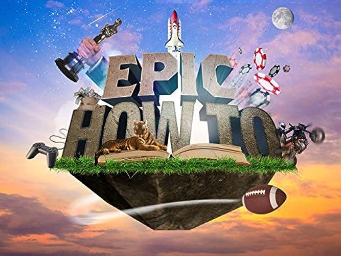 Epic How To Season 1 Episode 15
