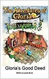 img - for Gloria's Good Deed (The Adventures of Gloria and the Goblins Book 1) book / textbook / text book