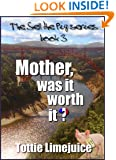 Mother, was it worth it? (Sell the Pig series Book 3)