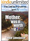 Mother, was it worth it? (The Sell The Pig Series Book 3) (English Edition)