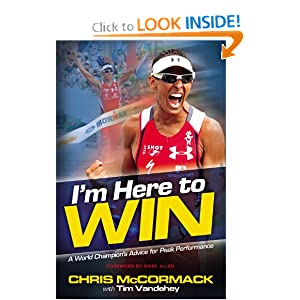I'm Here To Win: A World Champion's Advice for Peak Performance