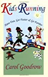 Kids Running: Have Fun, Get Faster & Go Farther [Paperback]
