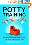 Potty Training in Less Than a Day: Th...