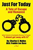 Just For Today: A Tale of Escape and Romance