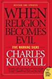 When Religion Becomes Evil: Five Warning Signs (Plus)