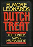 Elmore Leonard Elmore Leonard's Dutch Treat: Three Novels, the Hunted, Swag, Mr. Majestyk