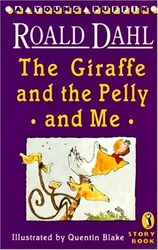 The Giraffe and the Pelly and Me (Young Puffin Story Books)