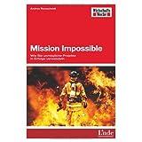 """Mission Impossible: Wie Sie unm�gliche Projekte in Erfolge verwandelnvon """"Andrea Ramscheidt"""""""