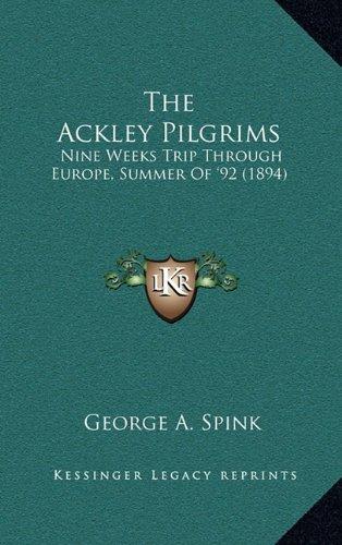The Ackley Pilgrims: Nine Weeks Trip Through Europe, Summer of '92 (1894)