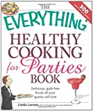 51dGSygxQIL. SL160  The Everything Healthy Cooking for Parties: Delicious, guilt free foods all your guests will love (Everything Series)