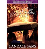 img - for [ Goblin Moon ] By Sams, Candace ( Author ) [ 2008 ) [ Paperback ] book / textbook / text book