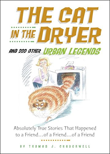 The Cat in the Dryer: And 222 Other Urban Legends PDF