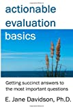 img - for Actionable Evaluation Basics: Getting succinct answers to the most important questions [minibook] book / textbook / text book